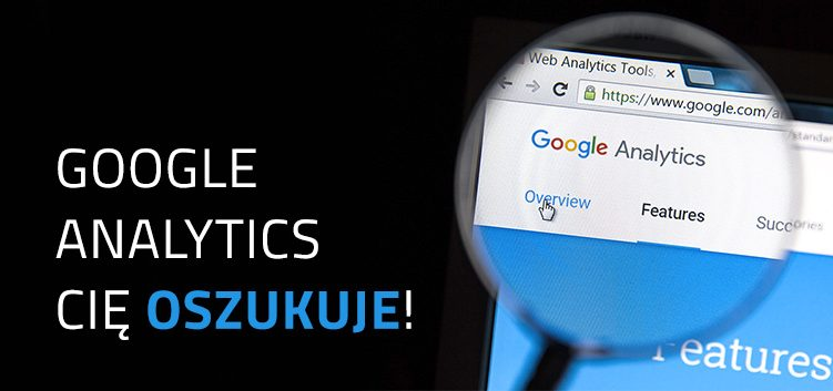 google analytics oszukuje